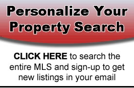 Personalize your property search - CLICK HERE to search the entire MLS and sign-up to get new listings in your email.